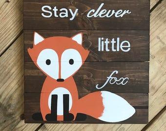 Fox pallet sign, Hand Painted, stay clever little fox, boys room, girls decor, nursery decor, 14x14, rustic sign, woodland  nursery