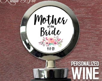 Personalized Mother of the Bride Wedding Wine Stopper, Wedding Gift for Mom, Personalized Wedding Wine Gift, Wine Accessories Wine Date WSS9