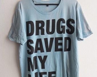 Drugs saved my Life  Rock N Roll T-Shirt L
