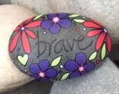 Happy Rock - Brave - Hand-Painted River Rock Stone - purple red daisies pansies posies wildflowers