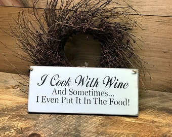 Wine Decor, Wooden Wine Sign, Kitchen Wine Sign, I Cook With Wine Sign, Rustic Kitchen Decor, Funny Wine Saying, Wine Lover Gift, Winery