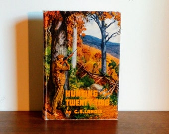 Hunting With The Twenty-Two, C.S. Landis 1950