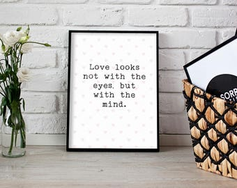 Love Looks Not With The Eyes But With The Mind Shakespeare Poster Print Wall Art Decor