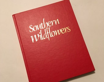 Southern Wildflowers  / Vintage Coffee Table Book By Laura Martin Illustrated Softcover 1989 Like New