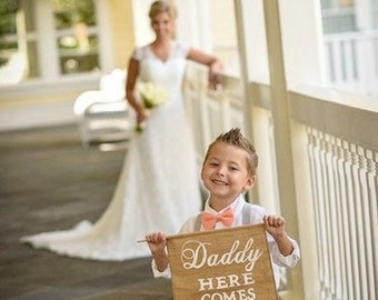 Daddy Here Comes Our Girl Sign - Rustic Wedding Sign - Daddy Sign - Here Comes Our Girl Banner - Daddy Here Comes Mommy Wedding Sign