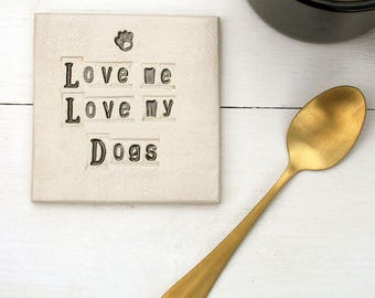Love Me Love My Dog Ceramic Coaster