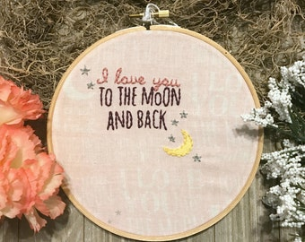 I love you to the moon and back hand embroidery hoop baby girl nursery art girls room baby decor baby girl gift baby shower gift pink wall