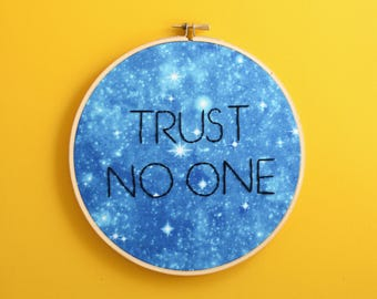 Trust No One, X Files, Sci-Fi embroidery, I Want To Believe, Scully, nerd humor, nerd humour, mulder, the truth is out there, sci fi