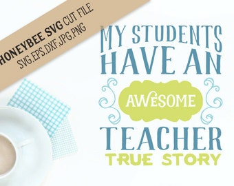 My Students Have An Awesome Teacher svg Awesome svg Teacher svg Teacher gift svg Teacher shirt svg School svg Silhouette svg Cricut svg