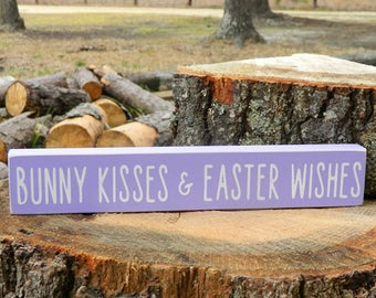 Bunny Kisses & Easter Wishes Wooden Shelf Sitter Sign - Easter - 6 Different Color Combinations!