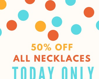 Necklace SALE TODAY ONLY