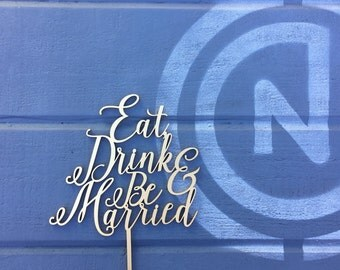 """Eat Drink and Be Married Wedding Cake Topper 6"""" inches Celebration Cake Topper Christmas Cake Topper Laser Cut Toppers by Ngo Creations"""