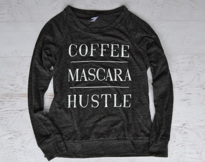 Coffee Mascara Hustle Women's Slouchy Pullover