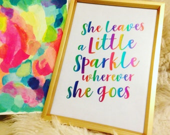 Rainbow Gold Foil Print, Christmas Gift for Her,  She leaves a little sparkle, wherever She Goes, Inspirational Quote, Nursery Art, Wall Art