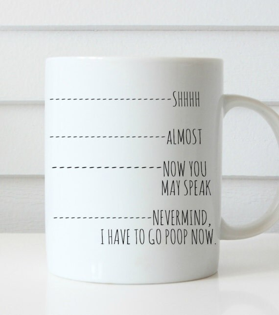 Funny Poop mug coffee poop mug cheeky mug coffee makes me poop mug