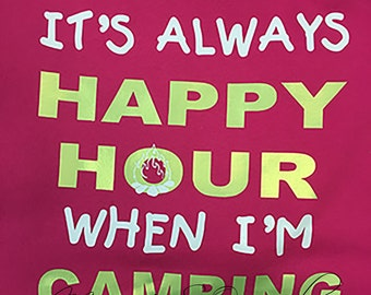 Happy Hour Camping hoodey- Happy hour camping shirt- Camping shirt- camping hoodey