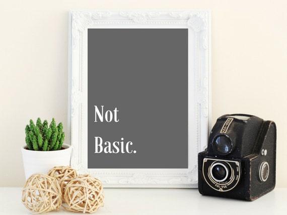 Not Basic Printable I Printable I Gallery Wall I Hipster I Office I Printable I Office Decor I Black I White I Typography