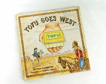 1978 Tofu Goes West Cookbook Vegetarian Recipes First Edition Paperback Vintage Cookbooks