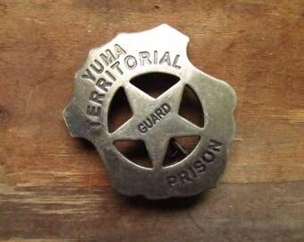 Vintage Prison Badge - Yuma Territorial Prison Guard Badge - Arizona Territory Prison Badge