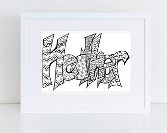 Color Your Name -HEATHER- Printable coloring pages for kids and adults.  Use for rainy day activity,turn into wall art,use your imagination!