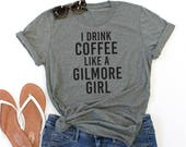 I Drink Coffee like a Gilmore Girl Crew Neck Tshirt - Womens Clothing. Womens Tshirt. Graphic Tee - Tickled Teal