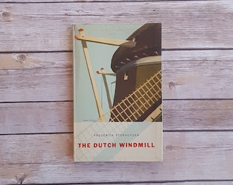 Windmill History Book The Dutch Windmill 1960s Vintage Historical Text With Pictures 60s Retro Netherlands Travel All About Windmill Photos