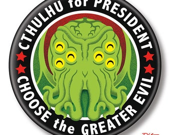"Cthulhu for President, 2.25"" inch Button, Pin, Pinback, Badge"
