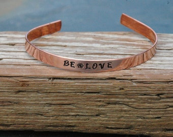 Be Love; Hand Stamped Copper Cuff Bracelet; Stacking Cuff Bracelet; Inspirational Quote