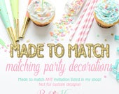 Made to Match Party Decorations:Cupcake Toppers, Birthday Banners, Gift Tags, Welcome Sign, Bag Toppers, High Chair Banner, Water Bottle