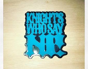 Monty Python And The Holy Grail Inspired Knights Wo Say Ni! Acrylic Badge Brooch