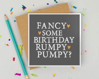 Funny Birthday Card - Card for girlfriend, boyfriend-  Card for husband or wife - Birthday Rumpy Pumpy