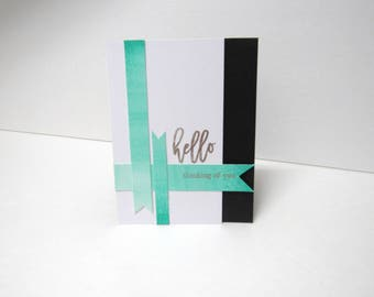 Handmade greeting card - Hello - Thinking of you - Just because card - Metallic - Turquoise - Ombre - Watercolor - Banners