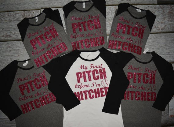 Bachelorette Party Shirts Last Pitch Before Shes Hitched