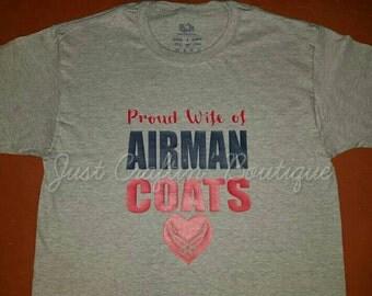 Proud wife / mom / dad of Airman custom shirt any wording