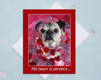 4 x 5 Valentine's Day Pug note Card -My Heart Is Perfect -  Sweet Valentine Card