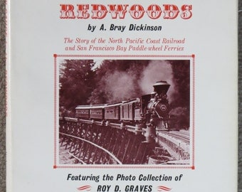 Narrow Gauge to the Redwoods, the story of the North Pacific Coast Railroad and San Francisco Paddle-wheel Ferries