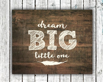 Nursery Wall Art, Dream Big Little One, Baby Boy, Rustic Wood, Digital Download Size 8x10 #582