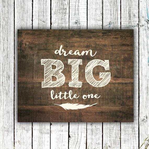 Nursery Wall Art, Dream Big Little One, Baby Boy, Rustic Wood, Digital Download Size 8x10 #582