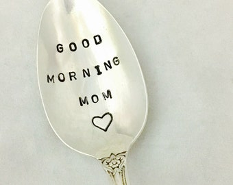 Good Morning Mom Hand Stamped Vintage Silverware Spoon