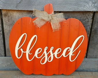 Wooden Pumpkin - Rustic Pumpkin - Fall Decor - Thankful - Thanksgiving Decor - Designed to Prop or Lean for Display