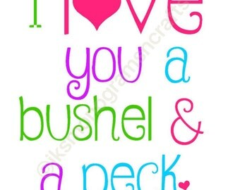 I Love You a Bushel and a Peck cut file