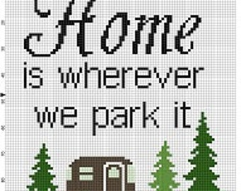 Home is wherever we park it- Camping Trailer Home Subversive Funny Cross Stitch Pattern - Instant Download