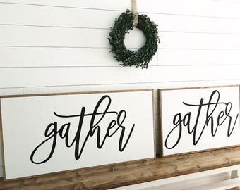 Gather -gather sign - farmhouse sign - farmhouse