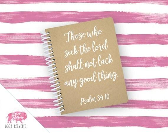 Spiral Notebook | Spiral Journal | Notepad | 100% Recycled | Psalm 34:10 | BB081SM