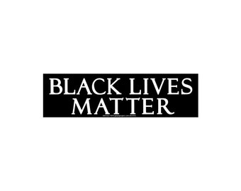 Black Lives Matter - Small Bumper Sticker / Decal or Magnet