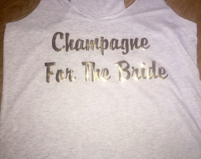 Bride Shirt . Bachelorette tee shirt . Champagne For The Bride Tank Top. Flowy Bride Tank. Bride t-shirt , clothing, cover -up , beach