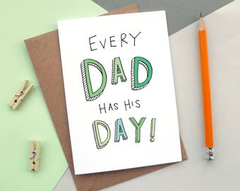 Every Dad has his day! | Father's Day Card