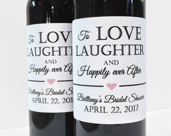 Full Size Love Laughter and Happily Ever After Wine Labels for Bridal Shower or Wedding, Custom Wine Labels,