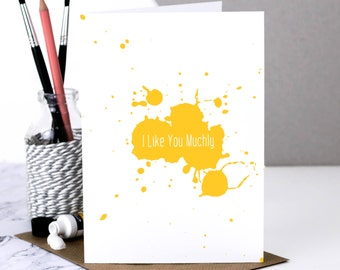 I Like You Card; I Like You Muchly; Love Card For Wife; Love Card For Girlfriend; Love Card; Funny Romantic Card; Cute Card; GC537