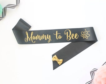 Mommy to Bee Sash - Mommy to Be Sash - Bee Baby Shower - Mommy to Be - New Mom Sash - Gender Reveal Sash - Baby Shower Sash